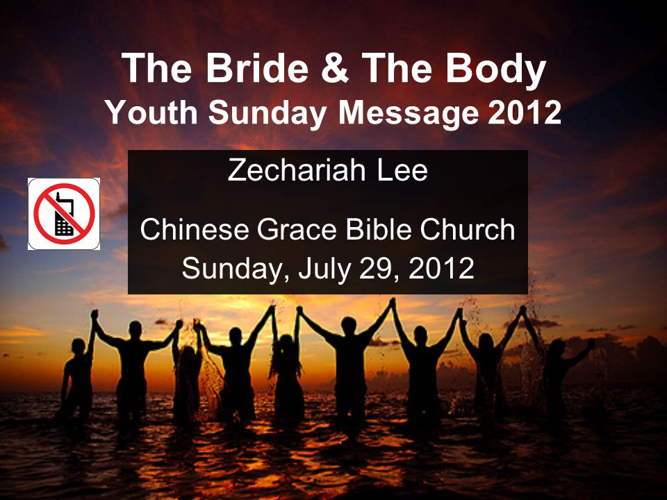 The Bride & The Body Youth Sunday Message 2012