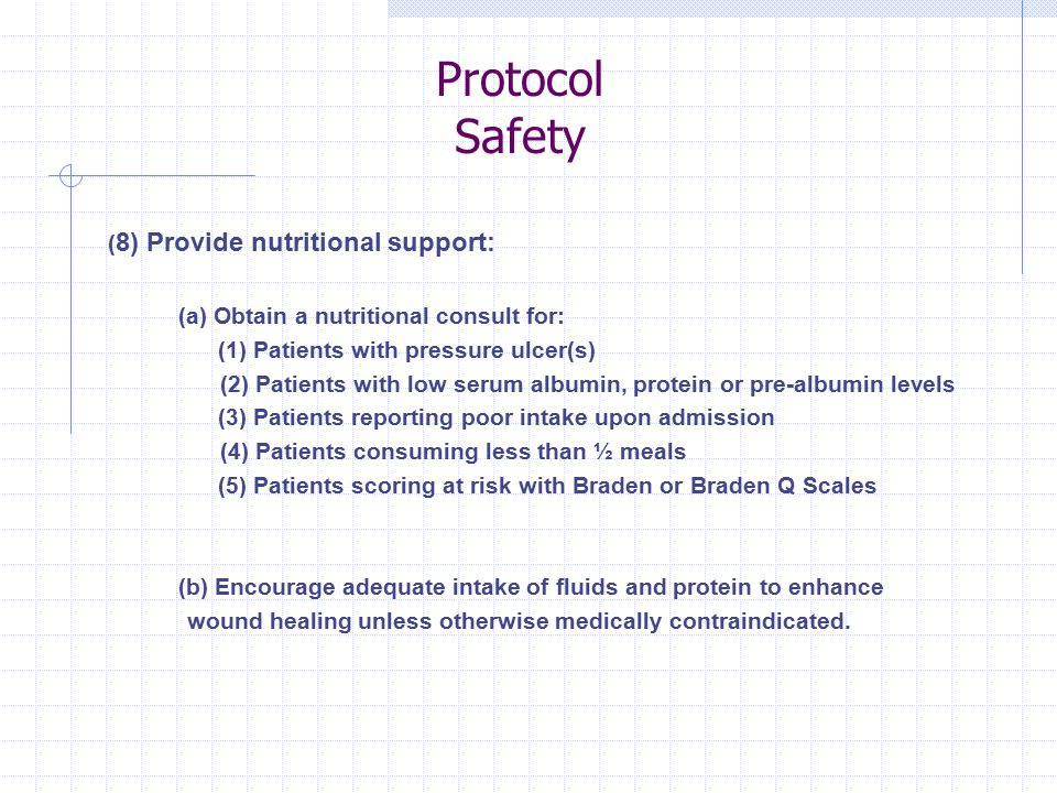 Protocol Safety (8) Provide nutritional support: