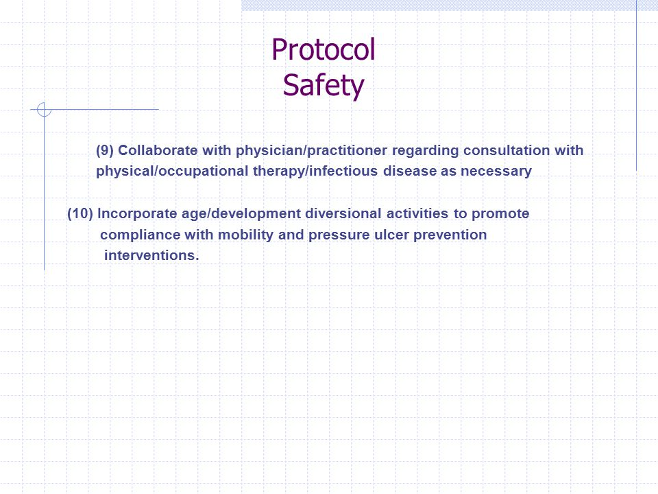 Protocol Safety (9) Collaborate with physician/practitioner regarding consultation with.