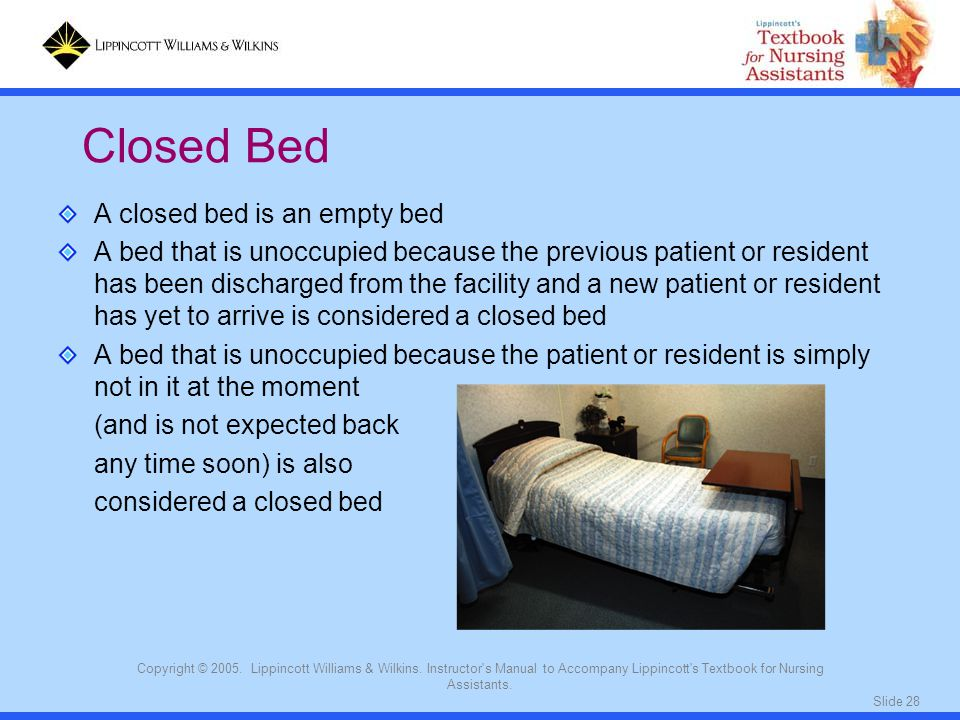 Closed Bed A closed bed is an empty bed