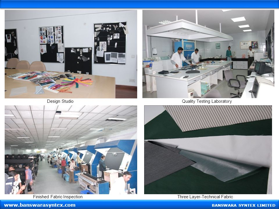 www.banswarasyntex.com Design Studio Quality Testing Laboratory
