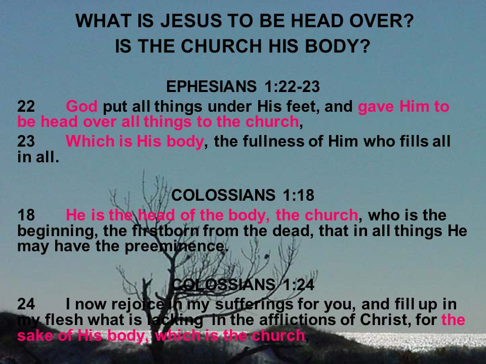 WHAT IS JESUS TO BE HEAD OVER