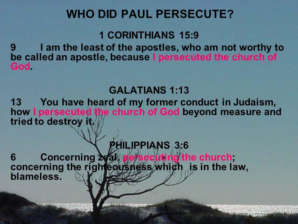 WHO DID PAUL PERSECUTE 1 CORINTHIANS 15:9