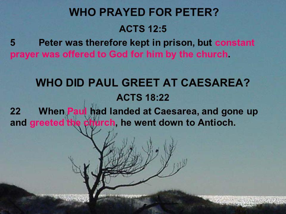 WHO DID PAUL GREET AT CAESAREA