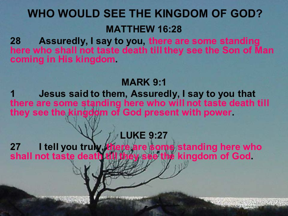 WHO WOULD SEE THE KINGDOM OF GOD