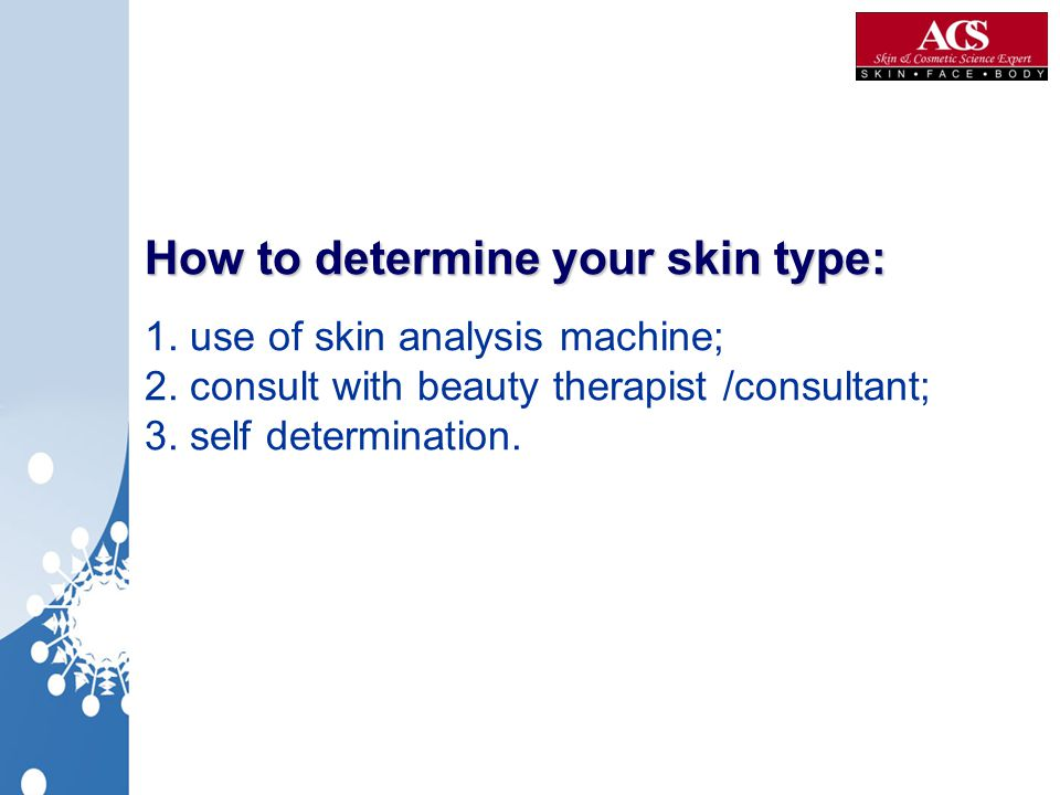 How to determine your skin type: 1. use of skin analysis machine; 2