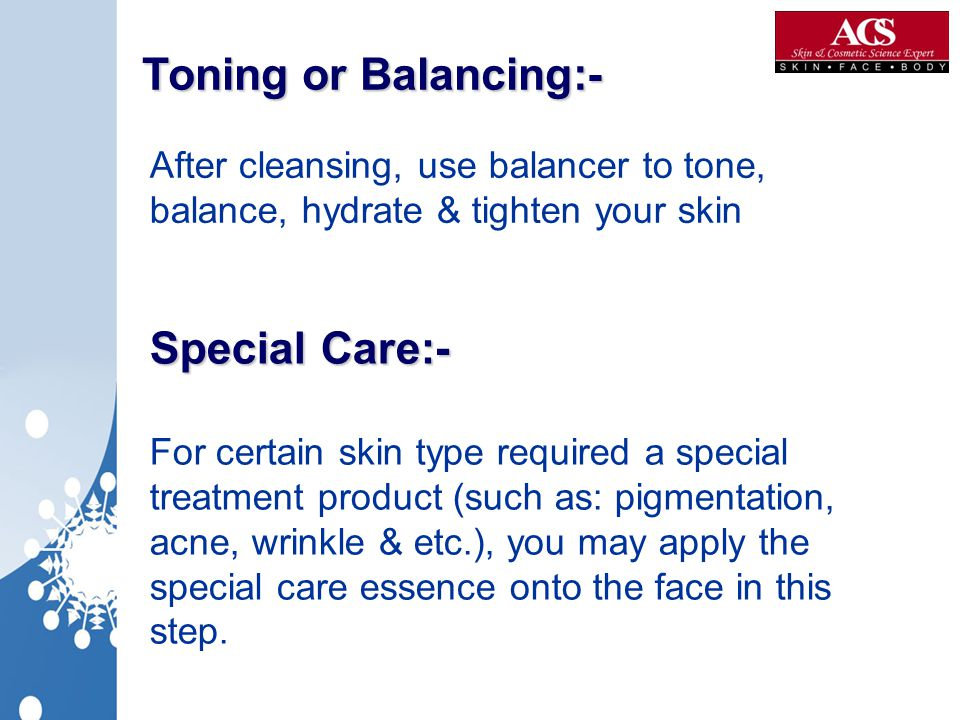 Toning or Balancing:- Special Care:-