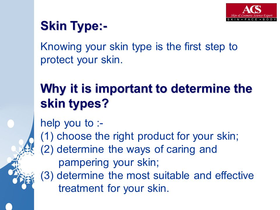 Skin Type:- Knowing your skin type is the first step to protect your skin.
