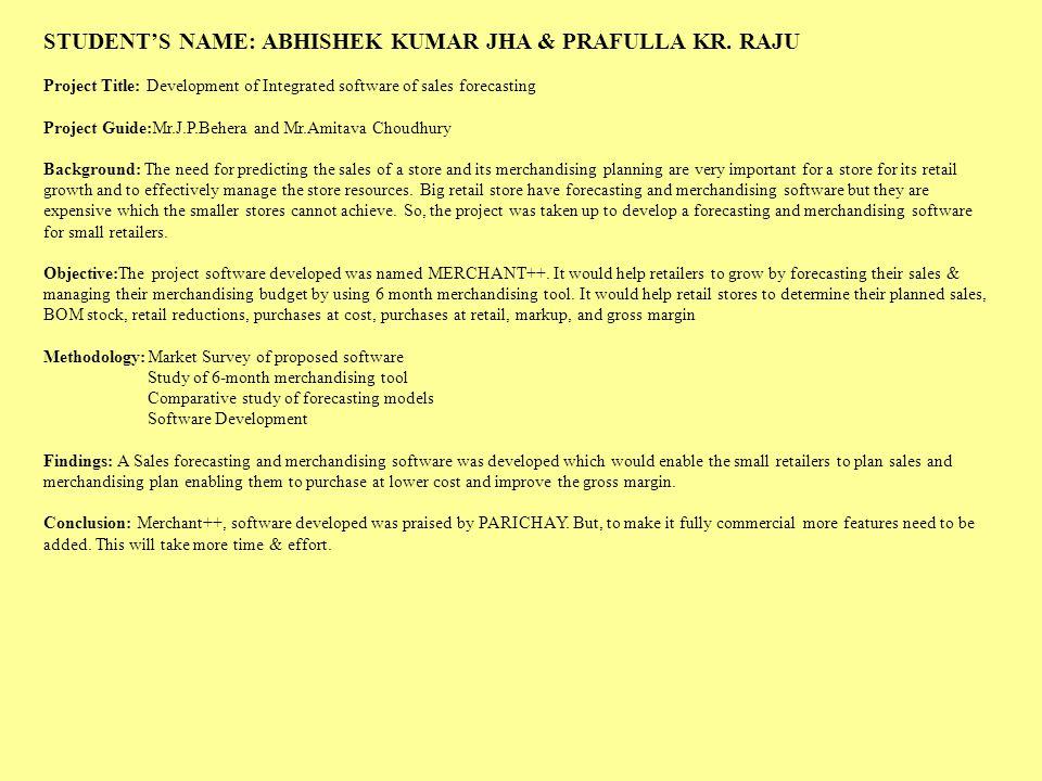 STUDENT'S NAME: ABHISHEK KUMAR JHA & PRAFULLA KR. RAJU