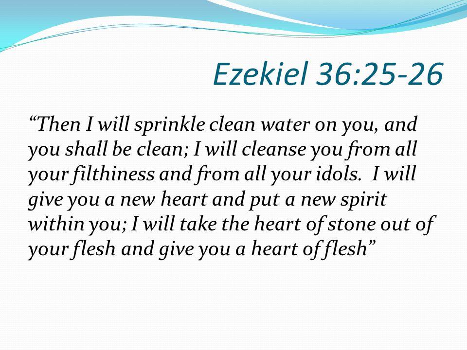 Ezekiel 36:25-26