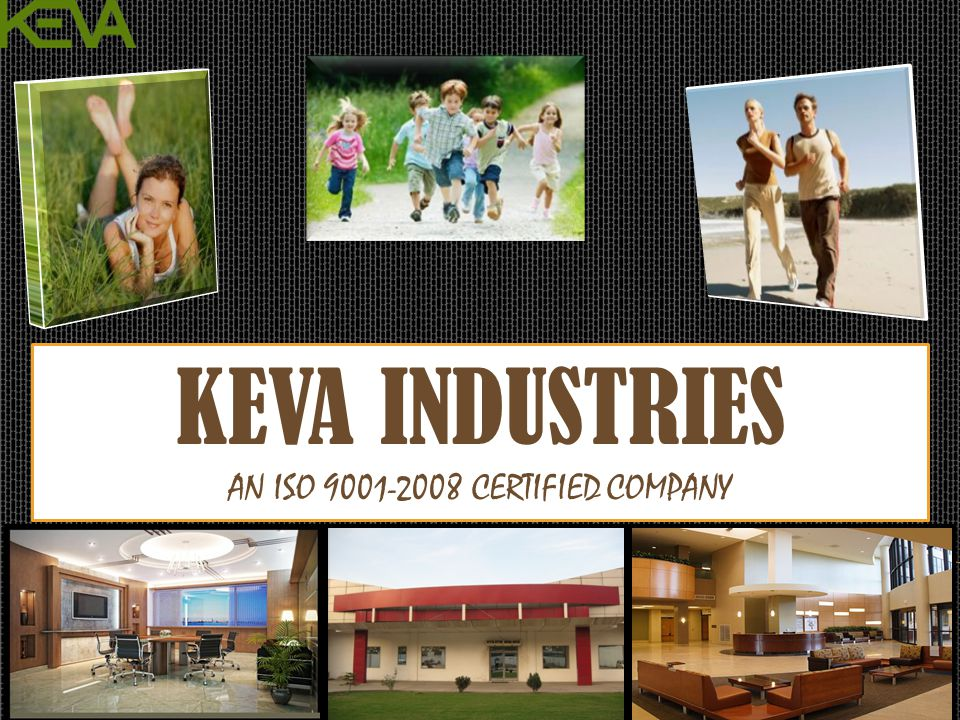 Keva Industries An ISO 9001-2008 Certified Company