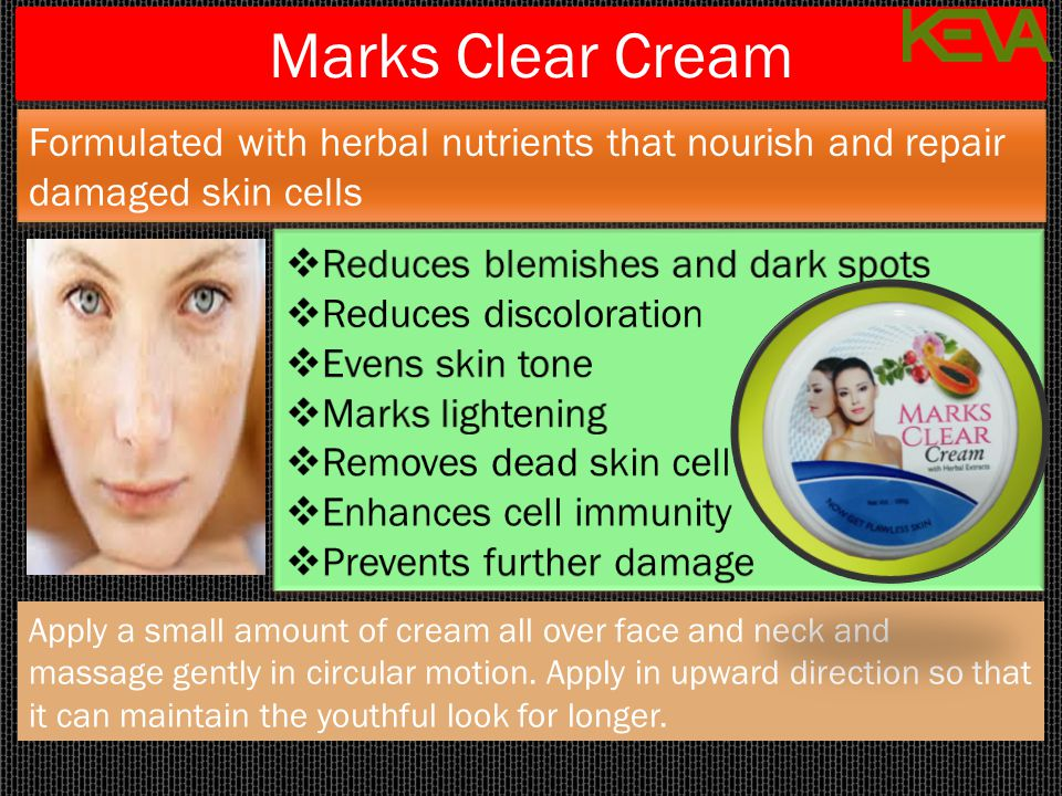 Marks Clear Cream Formulated with herbal nutrients that nourish and repair damaged skin cells. Reduces blemishes and dark spots.