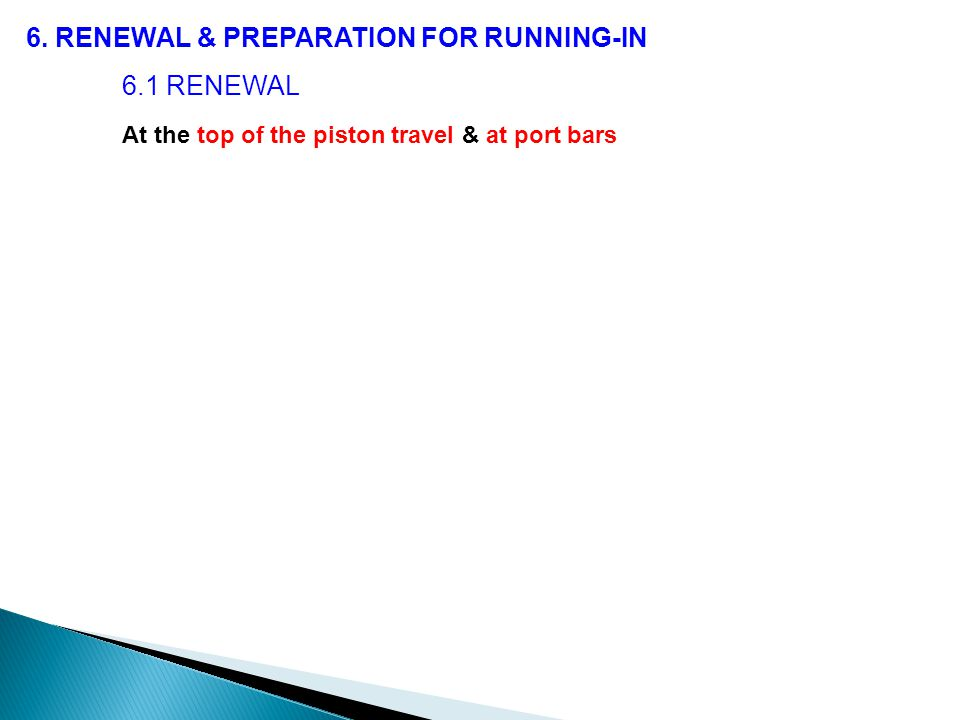 6. RENEWAL & PREPARATION FOR RUNNING-IN