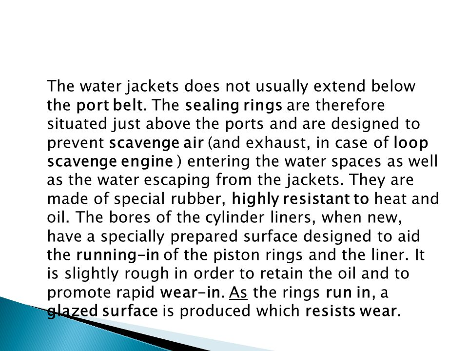 The water jackets does not usually extend below the port belt