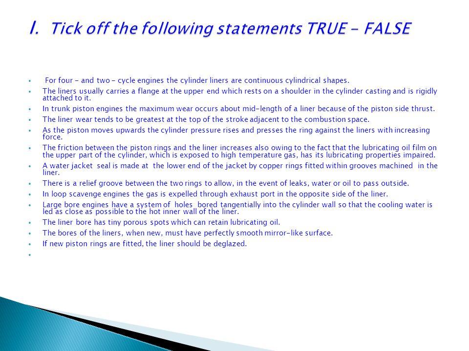 I. Tick off the following statements TRUE - FALSE