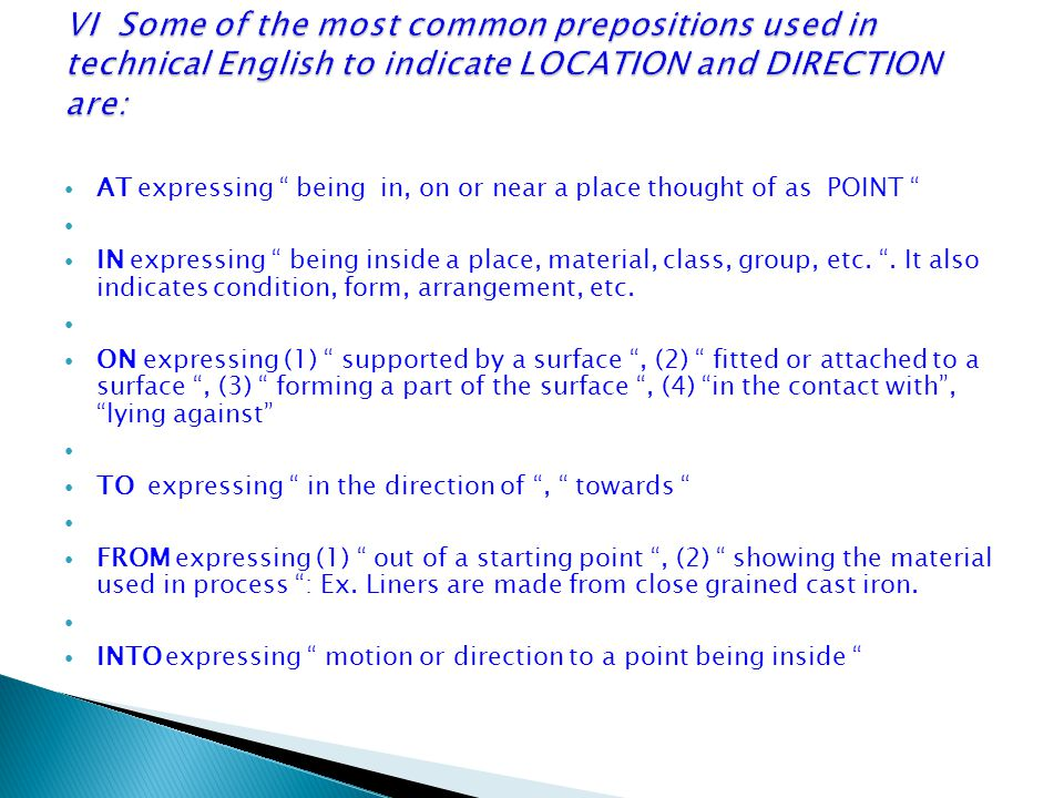 VI Some of the most common prepositions used in technical English to indicate LOCATION and DIRECTION are: