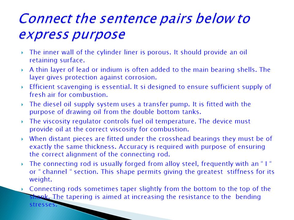 Connect the sentence pairs below to express purpose
