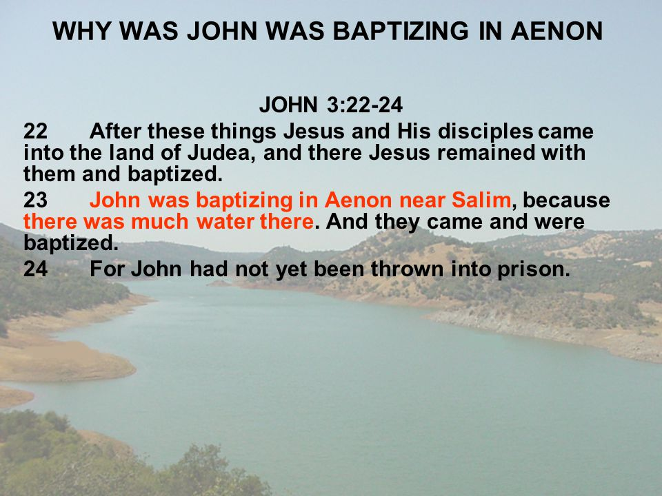 WHY WAS JOHN WAS BAPTIZING IN AENON