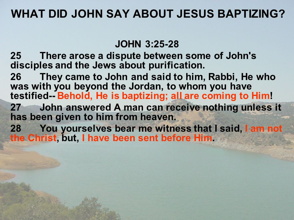 WHAT DID JOHN SAY ABOUT JESUS BAPTIZING