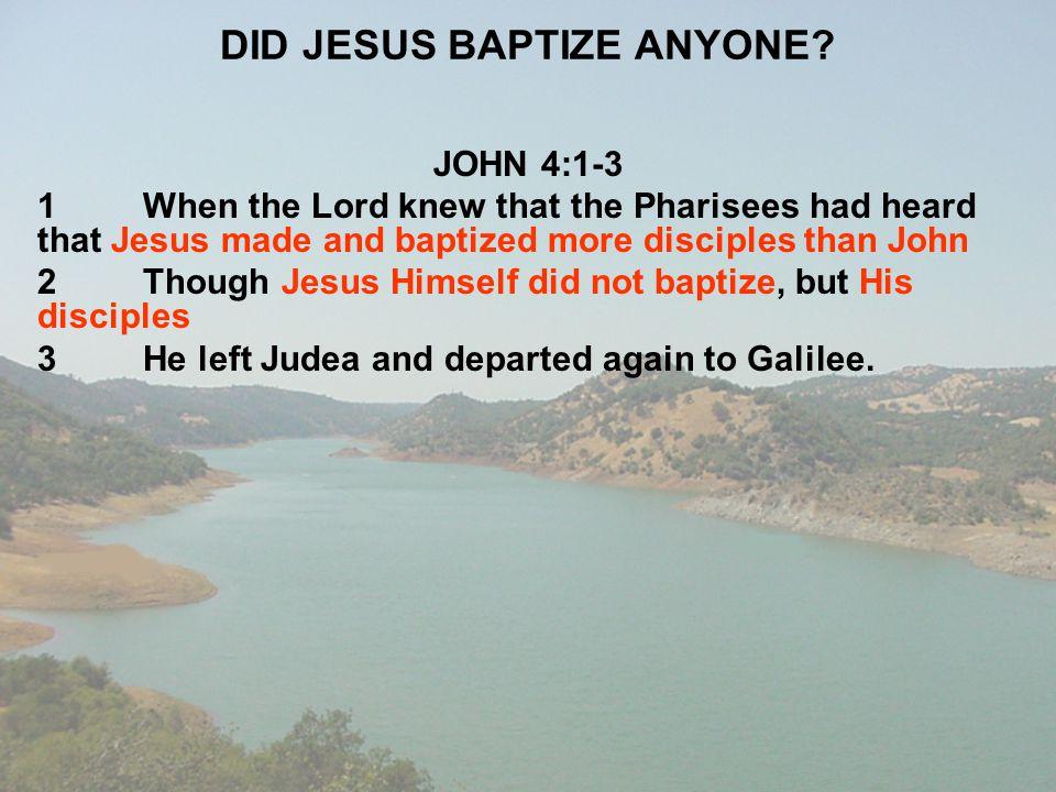 DID JESUS BAPTIZE ANYONE