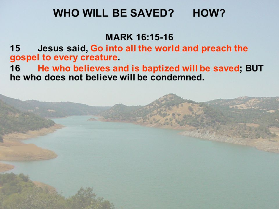 WHO WILL BE SAVED HOW MARK 16:15-16
