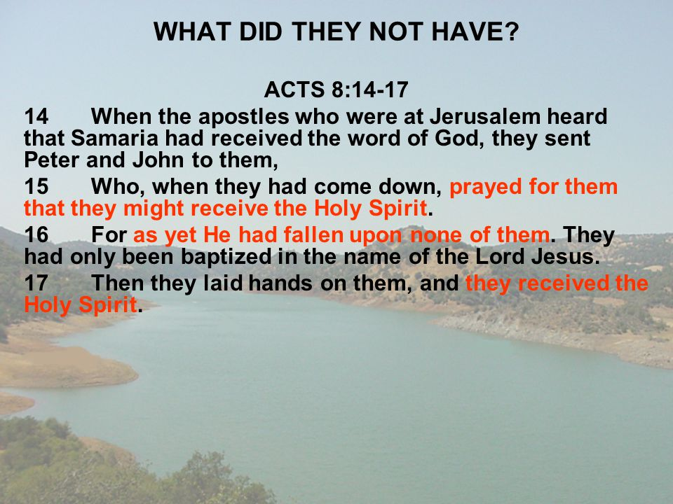 WHAT DID THEY NOT HAVE ACTS 8:14-17