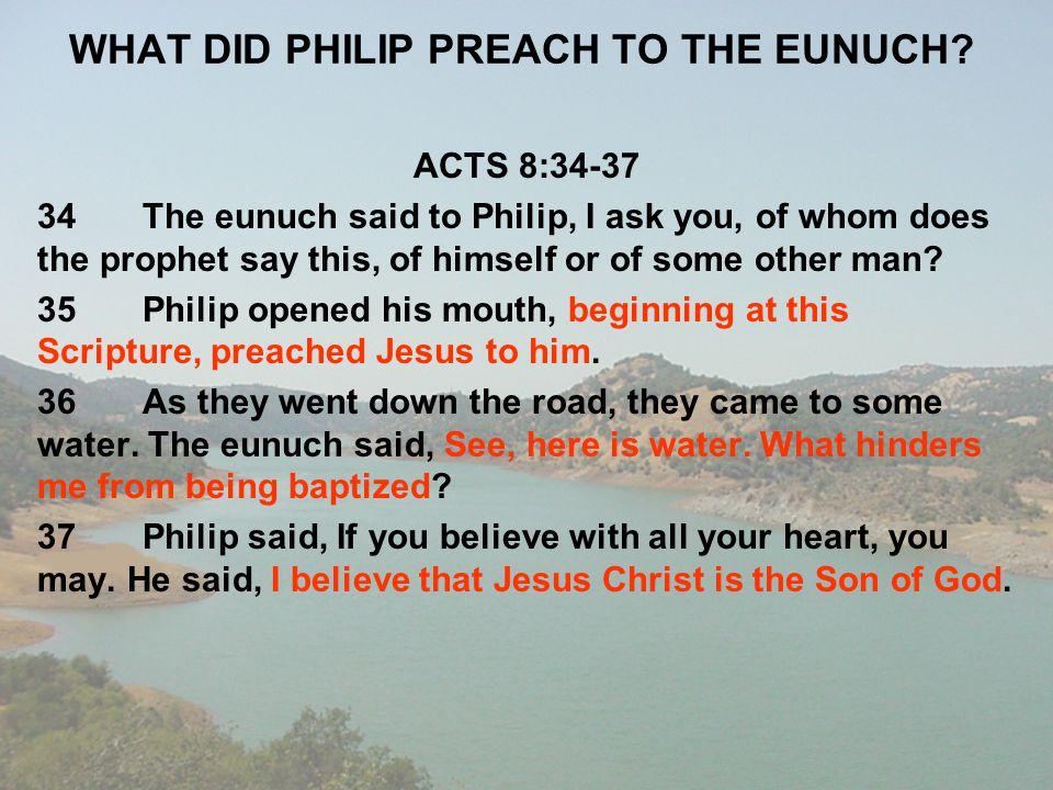 WHAT DID PHILIP PREACH TO THE EUNUCH