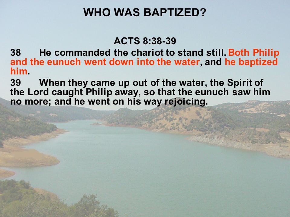 WHO WAS BAPTIZED ACTS 8:38-39