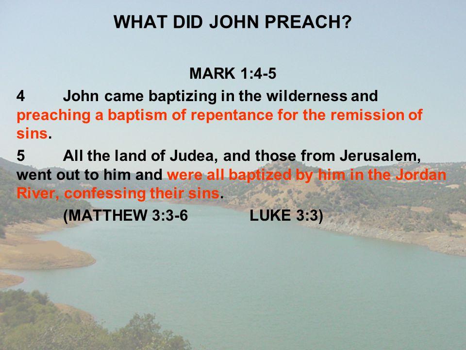 WHAT DID JOHN PREACH MARK 1:4-5