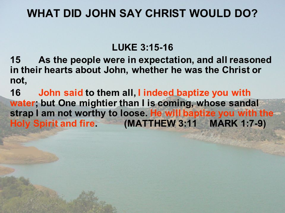 WHAT DID JOHN SAY CHRIST WOULD DO