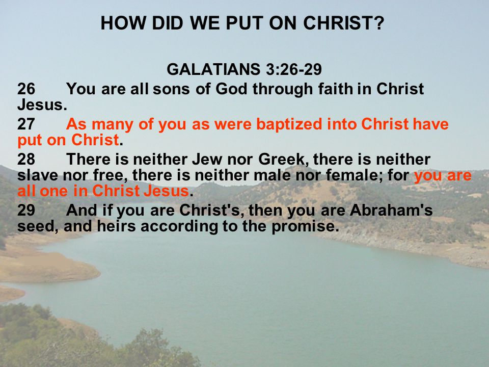 HOW DID WE PUT ON CHRIST GALATIANS 3:26-29