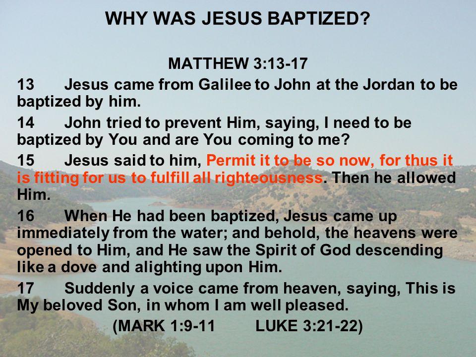 WHY WAS JESUS BAPTIZED MATTHEW 3:13-17