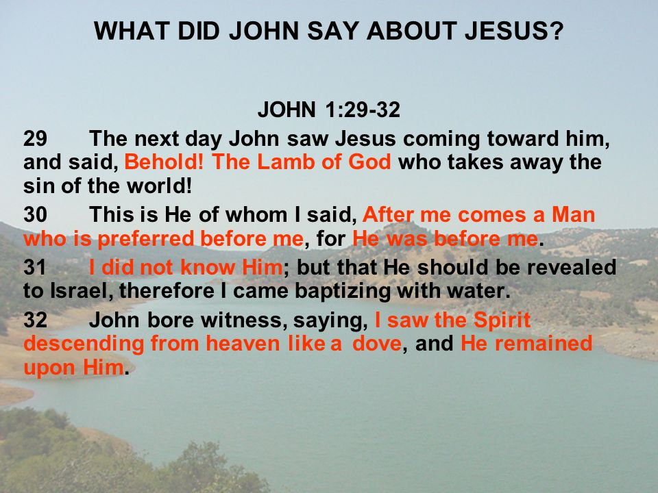 WHAT DID JOHN SAY ABOUT JESUS