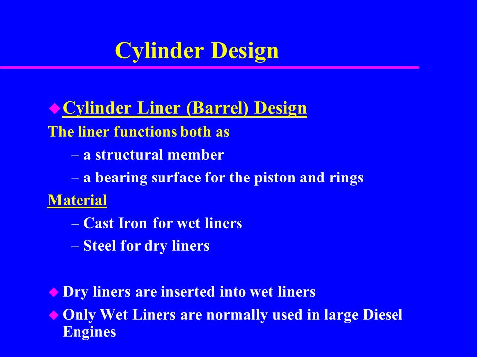Cylinder Design Cylinder Liner (Barrel) Design