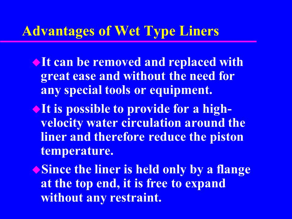 Advantages of Wet Type Liners