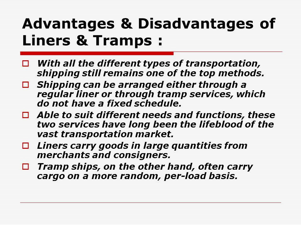 Advantages & Disadvantages of Liners & Tramps :
