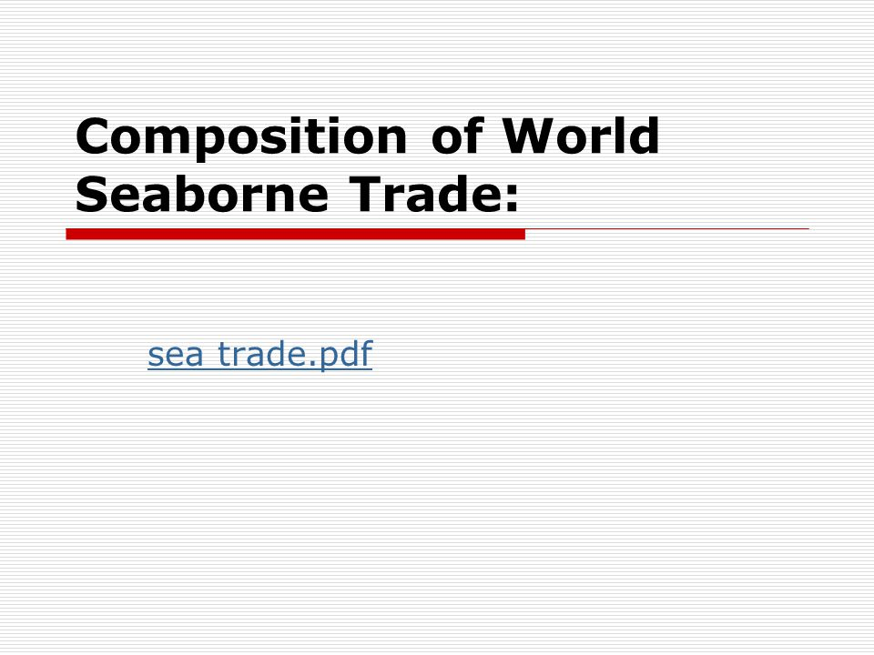 Composition of World Seaborne Trade: