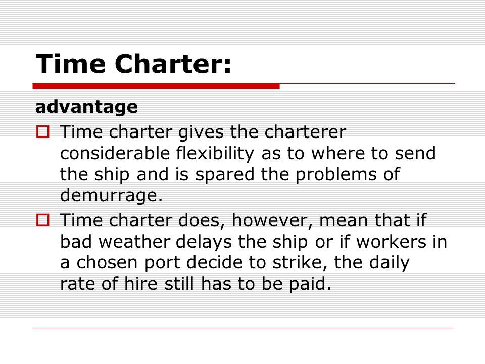 Time Charter: advantage