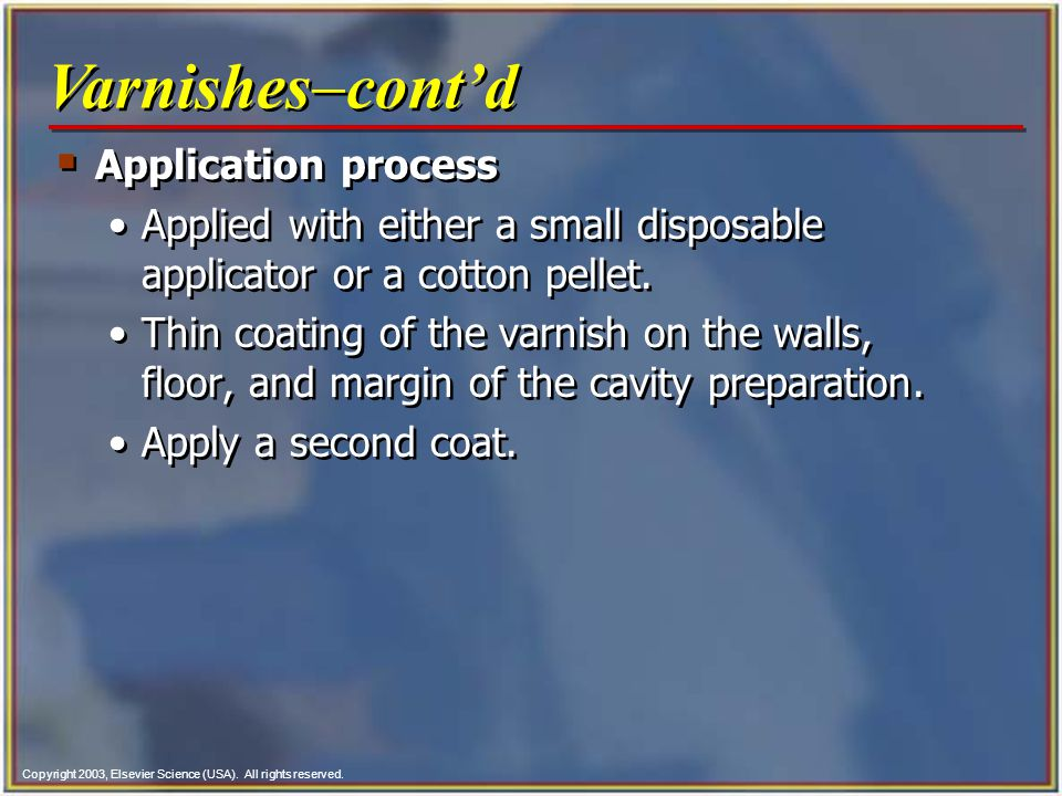 Varnishes-cont'd Application process