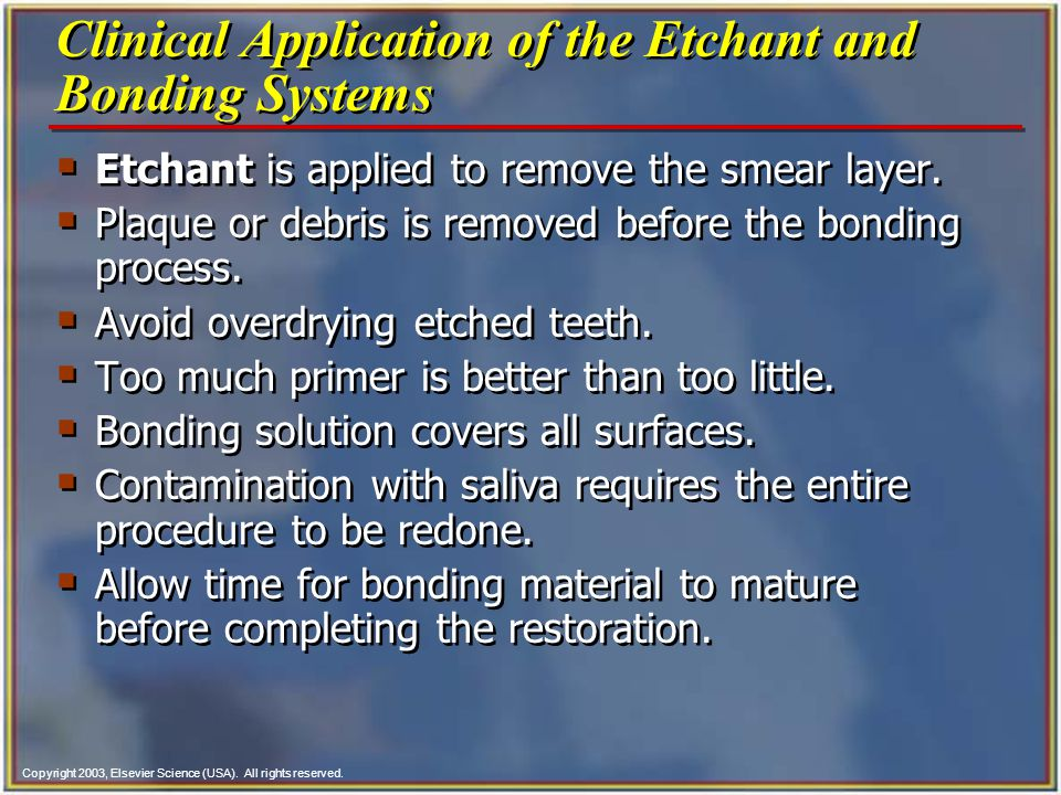 Clinical Application of the Etchant and Bonding Systems