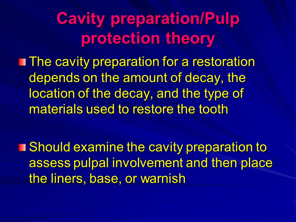 Cavity preparation/Pulp protection theory