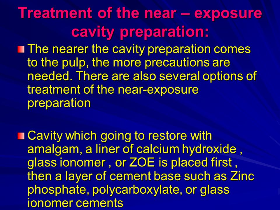Treatment of the near – exposure cavity preparation: