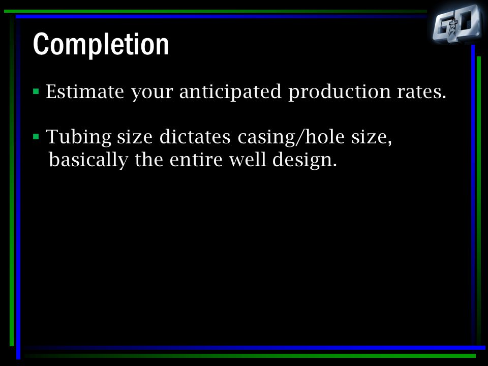 Completion Estimate your anticipated production rates.