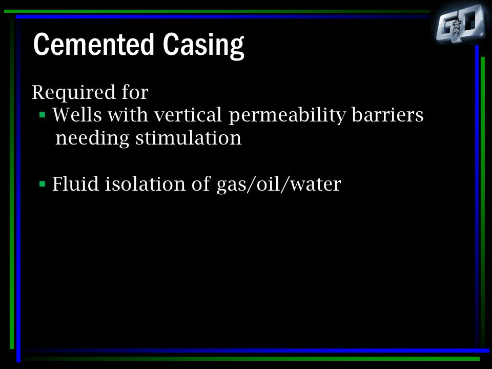 Cemented Casing Required for Wells with vertical permeability barriers