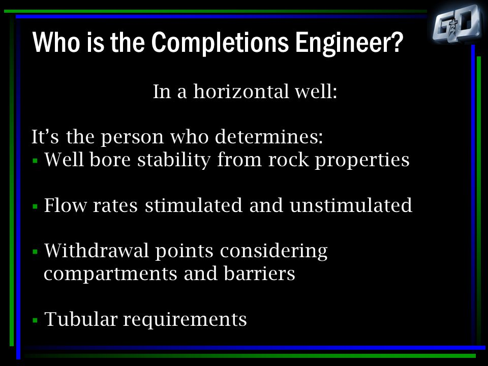 Who is the Completions Engineer