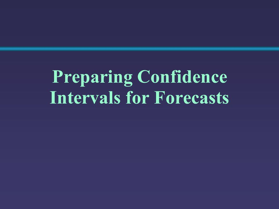 Preparing Confidence Intervals for Forecasts