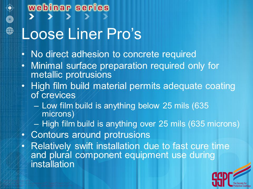 Loose Liner Pro's No direct adhesion to concrete required