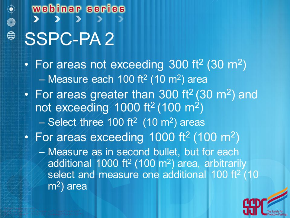 SSPC-PA 2 For areas not exceeding 300 ft2 (30 m2)