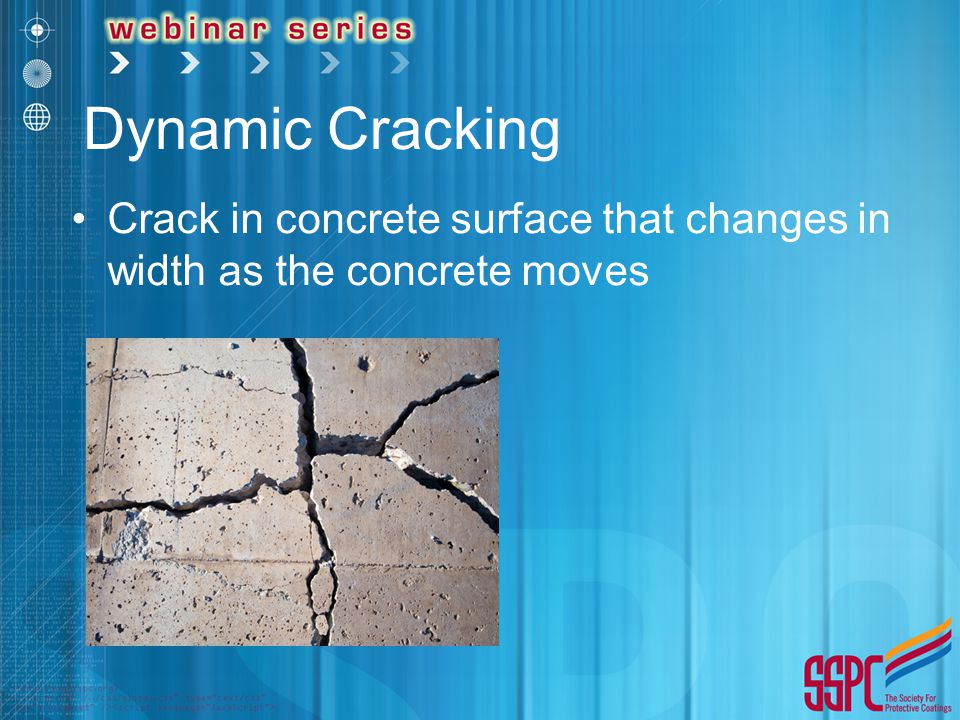 Dynamic Cracking Crack in concrete surface that changes in width as the concrete moves