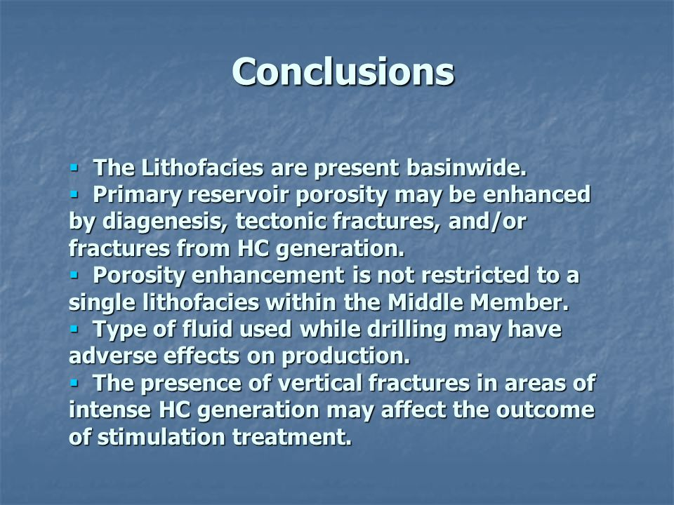 Conclusions The Lithofacies are present basinwide.